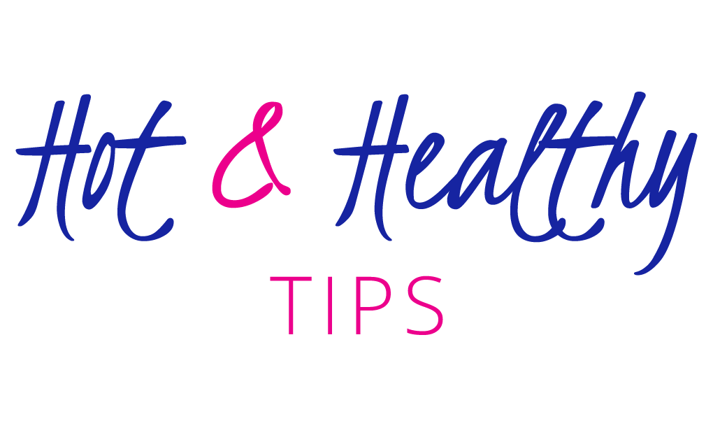 Hot and Healthy Tips